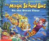 The Magic School Bus on the Ocean Floor (The Magic School Bus, #5)