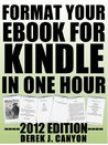 Format Your eBook for Kindle in One Hour - 2012 edition