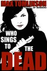 Who Sings to the Dead? (A Nina Flores Thriller)