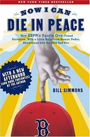 Now I Can Die in Peace by Bill Simmons