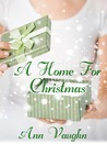 A Home For Christmas by Ann Vaughn