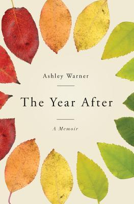 The Year After: A Memoir