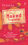 The Naked Traveler, Across the Indonesian Archipelago (#TNTeng)