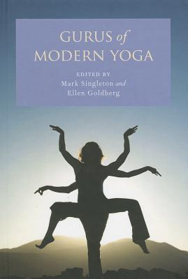 Gurus of Modern Yoga by Mark Singleton