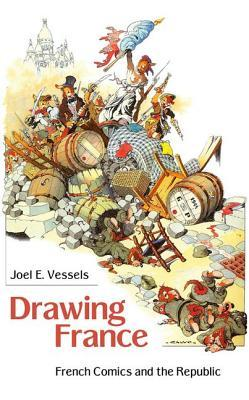 Drawing France by Joel E. Vessels