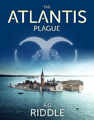 The Atlantis Plague (The Origin Mystery) - A.G. Riddle
