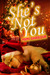 She's Not You by Mimi Barbour