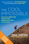 "The Cool Impossible Deluxe: The Coach from ""Born to Run"" Shows How to Get the Most fromYour Miles-And FromYourself"