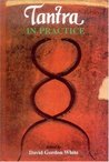 Tantra in Practice (Princeton Readings in Religions)