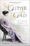 The Glitter and the Gold by Consuelo Vanderbilt  Balsan