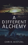 A Different Alchemy by Chris Dietzel