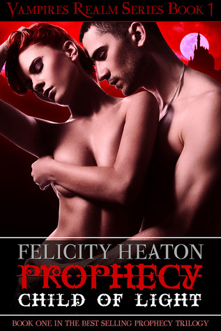 Prophecy by Felicity E. Heaton