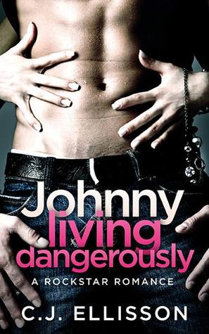 Johnny Living Dangerously by C.J. Ellisson