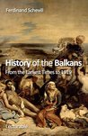 History of the Balkans. From the Earliest Times to 1919