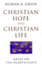 Christian Hope and Christian Life: Raids on the Inarticulate