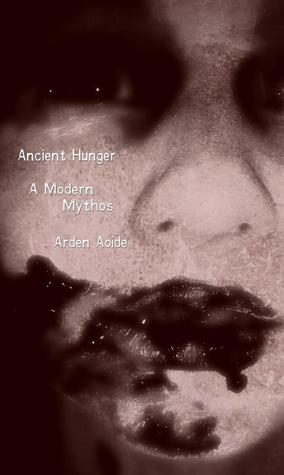 Ancient Hunger by Arden Aoide