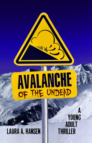 Avalanche of the Undead by Laura A. Hansen