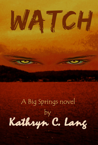 WATCH by Kathryn C. Lang