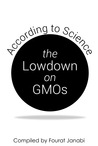 The Lowdown on GMOs: According to Science