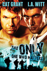 The Only One Who Matters (The Only One #2)
