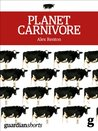 Planet Carnivore (Kindle Single)