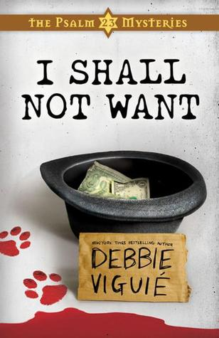 I Shall Not Want (The Psalm 23 Mysteries, #2)