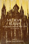 Medieval Russia: A Source Book 900 - 1700