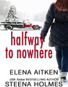 Halfway to Nowhere by Steena Holmes