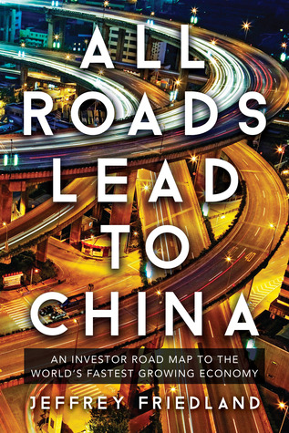 All Roads Lead to China by Jeffrey Friedland