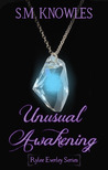 Unusual Awakening (Rylee Everley Series #1)