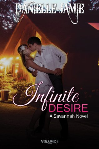 Infinite Desire (Savannah, #4)
