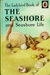 The Seashore: and Seashore life