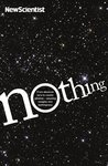 Nothing: From absolute zero to cosmic oblivion ? amazing insights into nothingness