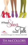 If These Shoes Could Talk (Prissy Purse Devotions)
