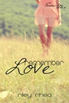 Remember Love by Riley Rhea