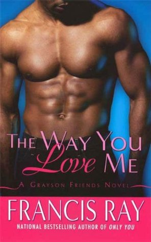 The Way You Love Me by Francis Ray