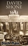 Black Rain: Berlin 1936. Murder & the Nazi Olympics (The Serge Series)