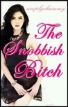 The Snobbish Bitch