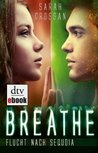 Breathe - Flucht nach Sequoia: Roman (German Edition)