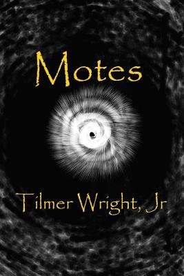 Motes by Tilmer Wright Jr.