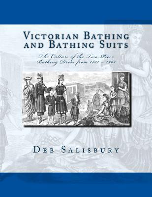 Victorian Bathing and Bathing Suits by Deb Salisbury