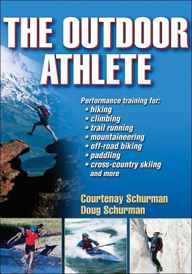 The Outdoor Athlete by Courtenay Schurman