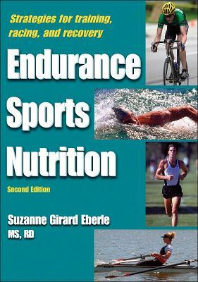Endurance Sports Nutrition, 2nd Edition by Suzanne Girard Eberle