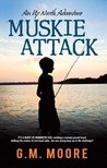 Muskie Attack (An Up North Adventure)