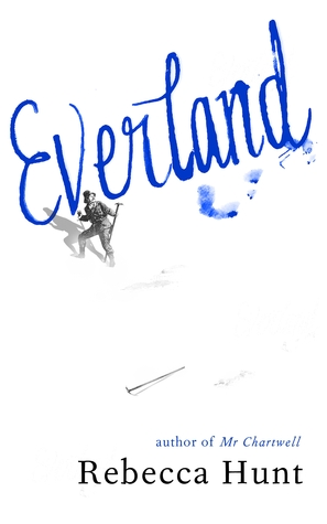 Everland by Rebecca Hunt