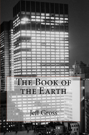 The Book of the Earth by Jeff Gross
