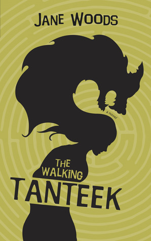 The Walking Tanteek by Jane  Woods