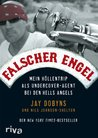 Falscher Engel: Mein Höllentrip als Undercover-Agent bei den Hells Angels (German Edition)