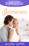 Immersed (The Ripple Effect Romance Novella Series, #6)