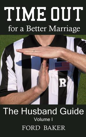 Time Out for a Better Marriage by Ford Baker